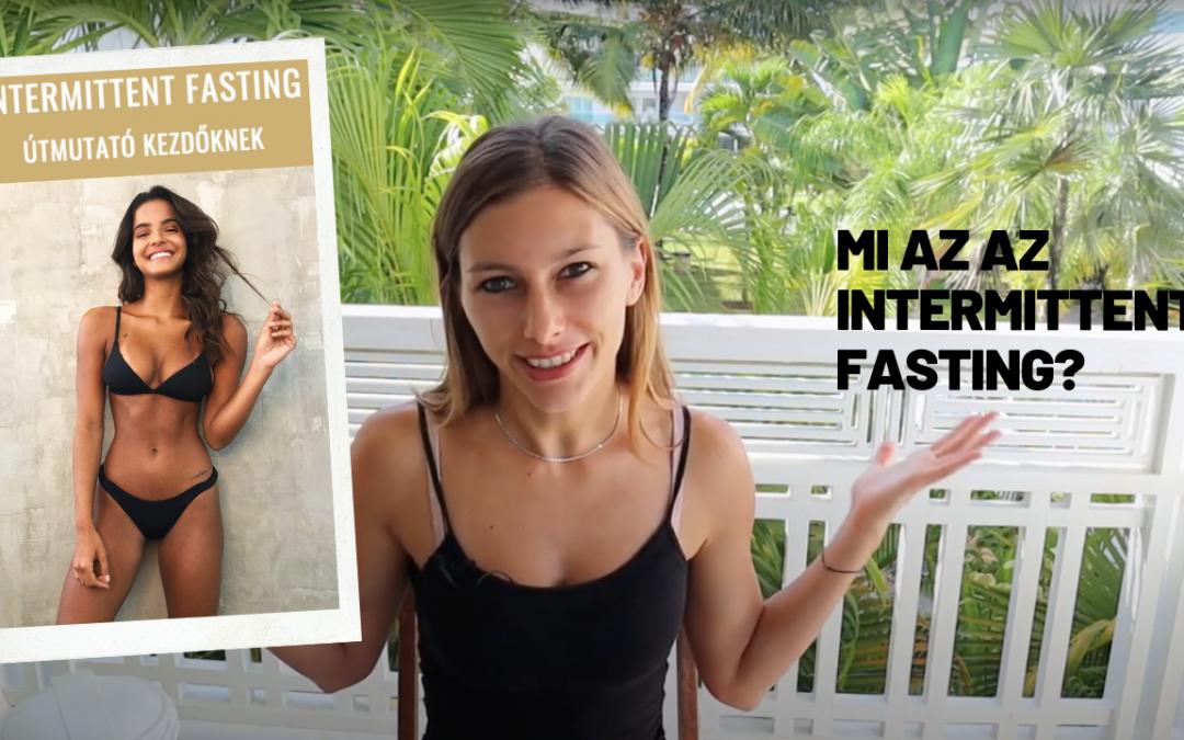 [Videó + Ebook] Mi az az Intermittent Fasting?